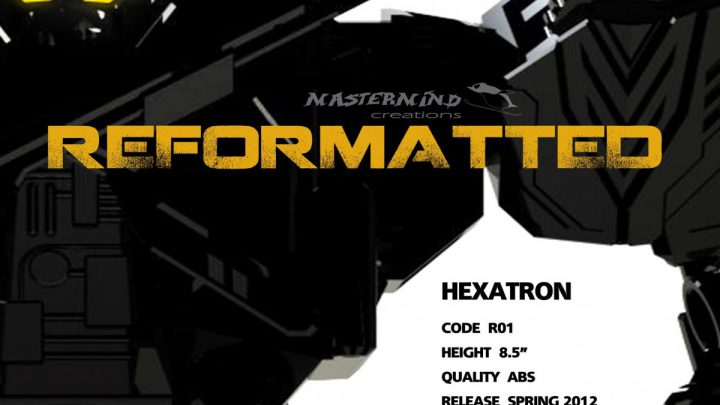 Mastermind Creation Hexatron, Not-Sixshot
